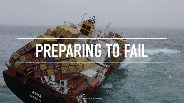 PREPARING TO FAIL Photo: Blair Harkness