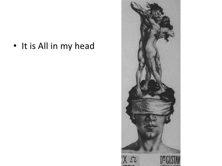 It is All in myhead<br />