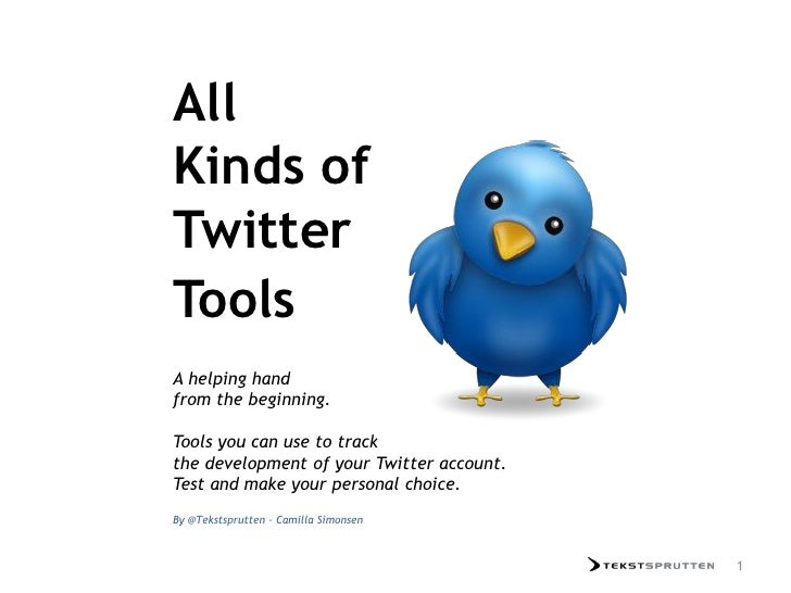 All Kinds of Twitter Tools you can use to track the development of your Twitter account                         All       ...