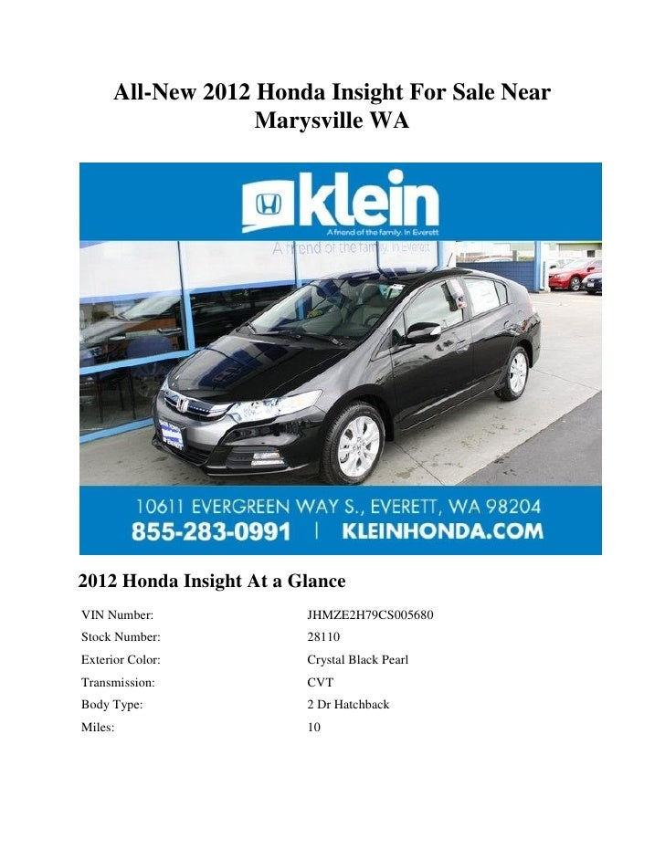 All-New 2012 Honda Insight For Sale Near                   Marysville WA2012 Honda Insight At a GlanceVIN Number:         ...