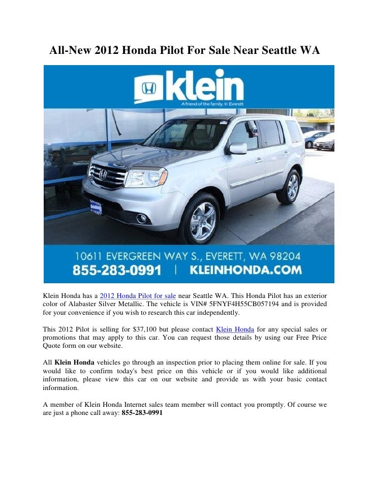 All-New 2012 Honda Pilot For Sale Near Seattle WAKlein Honda has a 2012 Honda Pilot for sale near Seattle WA. This Honda P...