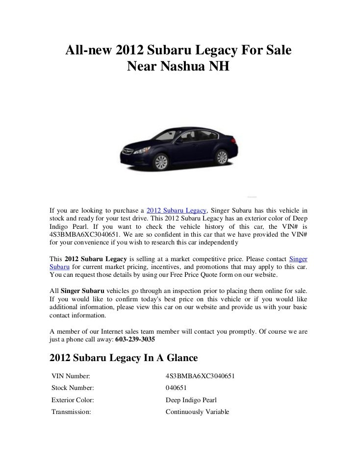 All-new 2012 Subaru Legacy For Sale               Near Nashua NHIf you are looking to purchase a 2012 Subaru Legacy, Singe...