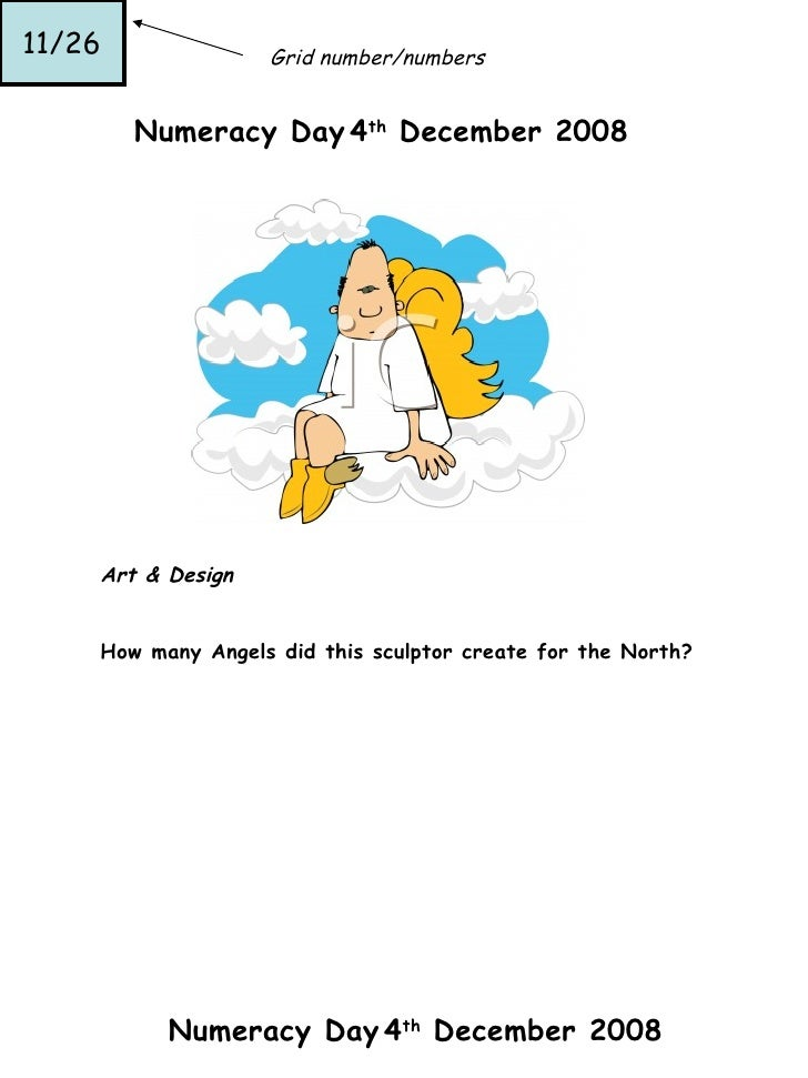11/26 Grid number/numbers Numeracy Day 4 th  December 2008 Numeracy Day 4 th  December 2008 Art & Design How many Angels d...