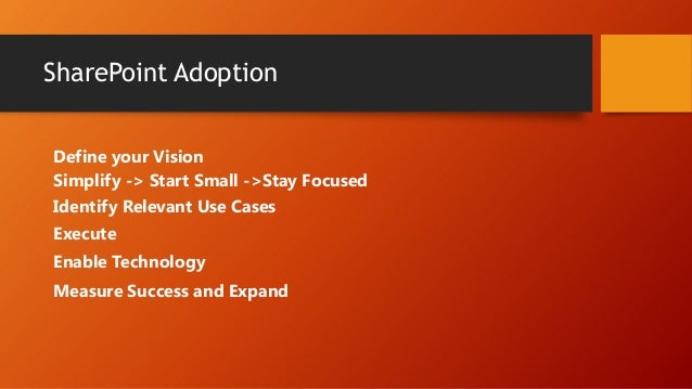 Adoption Checklist  Define Your Vision  Identify Relevant Business Cases  Release your SharePoint functionality in phas...