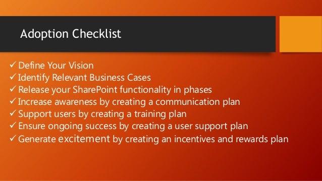 Define Your Vision • Establish the business priorities that SharePoint will address • Determine your timeframe • Establish...
