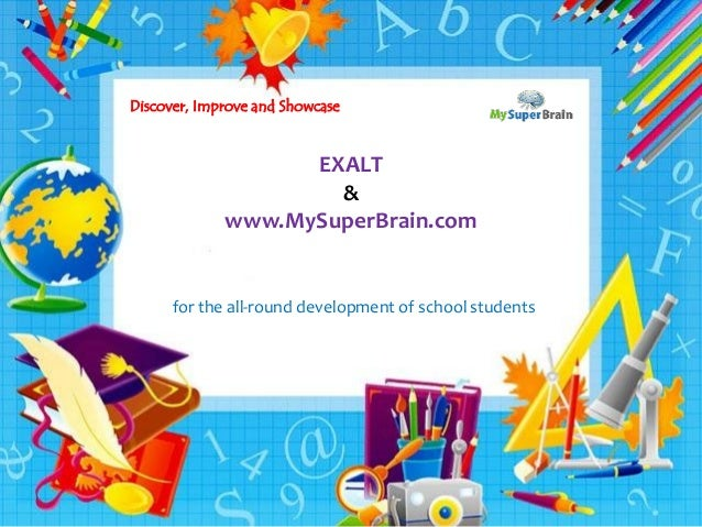 swww MySuperBrain.com for the all-rounder in every student EXALT & www.MySuperBrain.com for the all-round development of s...