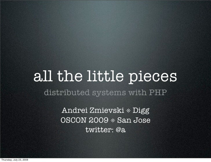 all the little pieces                            distributed systems with PHP                                Andrei Zmievs...