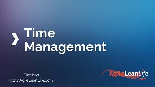 Time Management Blaz Kos www.AgileLeanLife.com
