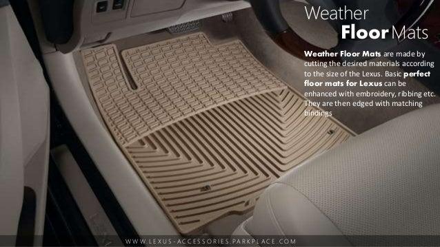 3 w w w l e x u s a c c e s s o r i e s pa r k p l a c e c o m weather floormats