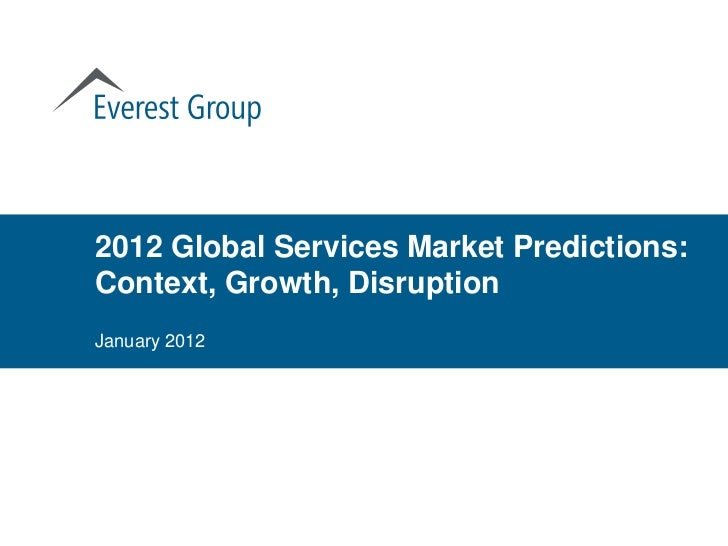 2012 Global Services Market Predictions:Context, Growth, DisruptionJanuary 2012