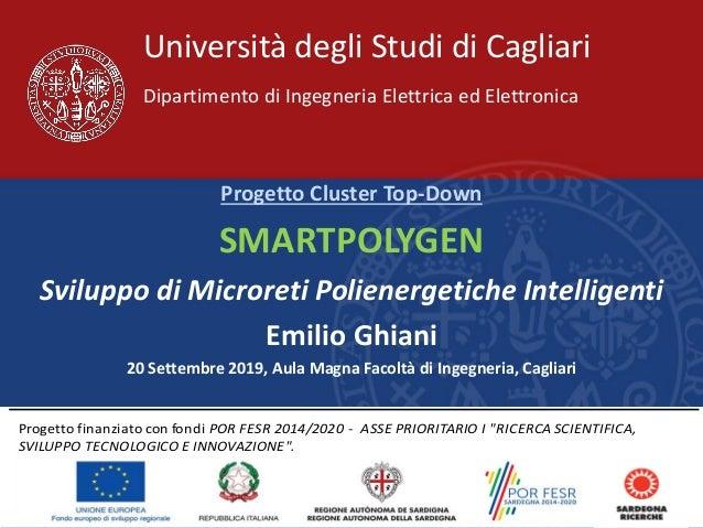 1Emilio Ghiani Evento Intermedio, 20/09/2019 Università degli Studi di Cagliari Dipartimento di Ingegneria Elettrica ed El...