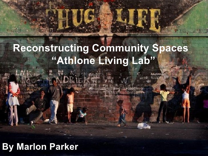 "By Marlon Parker Reconstructing Community Spaces   ""Athlone Living Lab"""