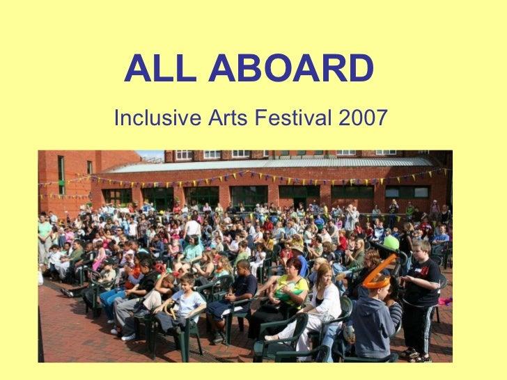 ALL ABOARD Inclusive Arts Festival 2007