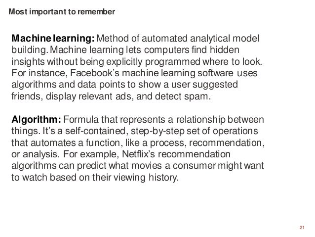 21 Machine learning: Method of automated analytical model building. Machine learning lets computers find hidden insights w...