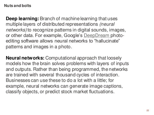 22 Deep learning: Branch of machine learning that uses multiple layers of distributed representations (neural networks) to...
