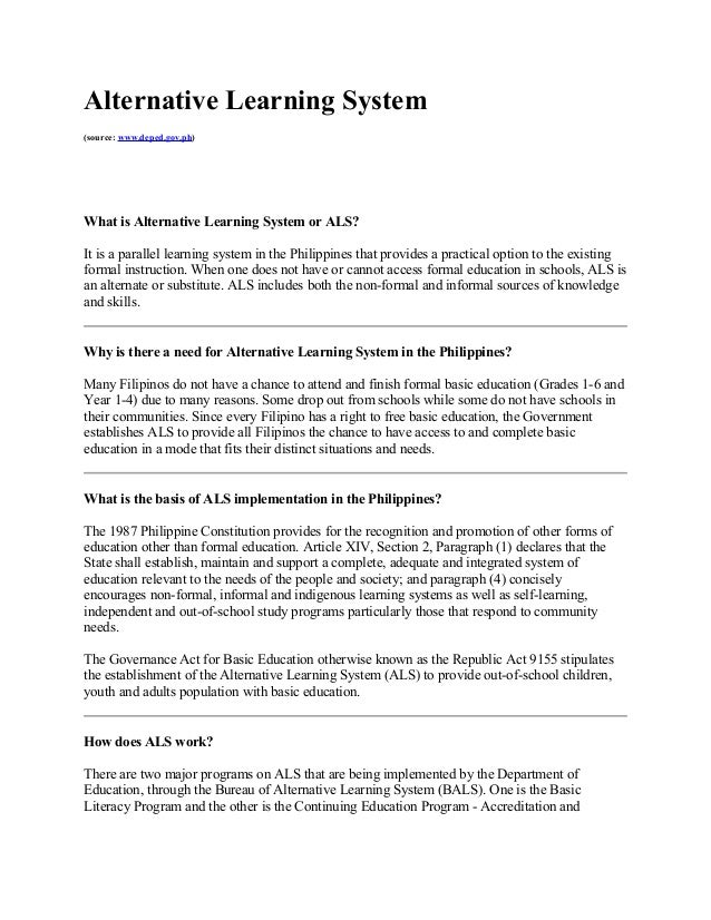 Alternative Learning System (source: www.deped.gov.ph) What is Alternative Learning System or ALS? It is a parallel learni...