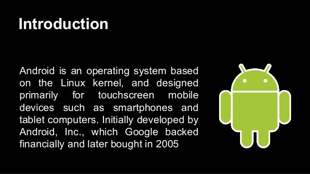 All about android... 2. Introduction Android ...