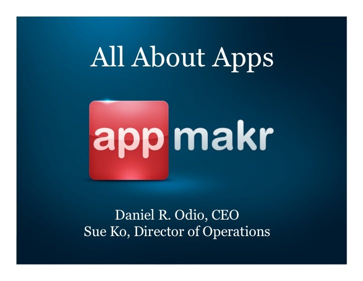 All About Apps     Daniel R. Odio, CEOSue Ko, Director of Operations