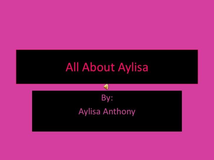 All About Aylisa        By:  Aylisa Anthony