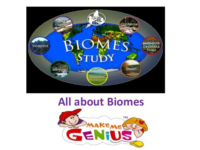 All about Biomes  www.makemegenius.com  Best website for Kids