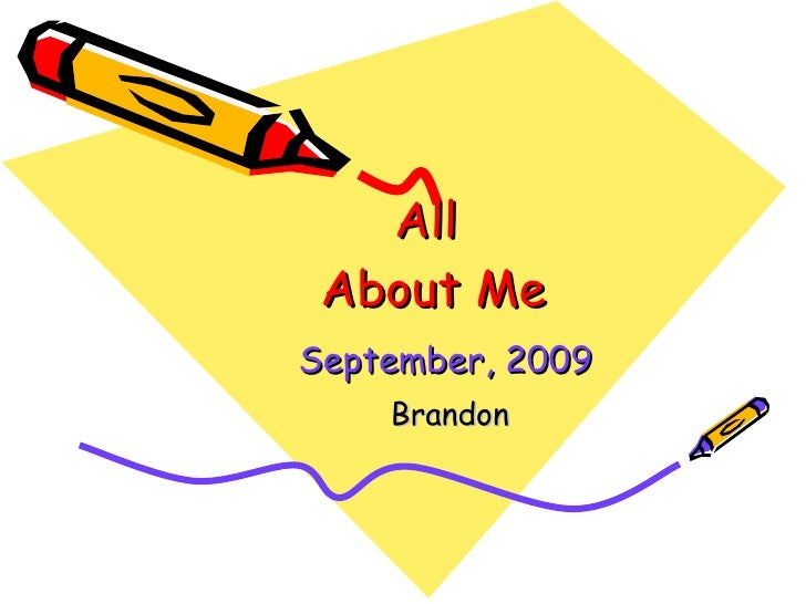 All  About Me September, 2009   Brandon