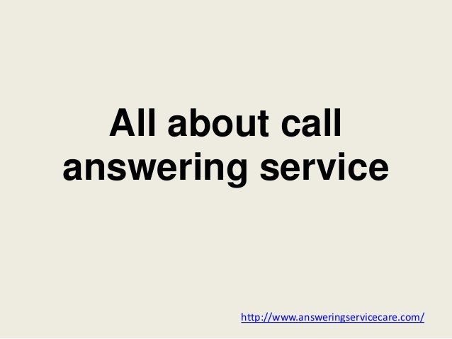 All about call answering service http://www.answeringservicecare.com/