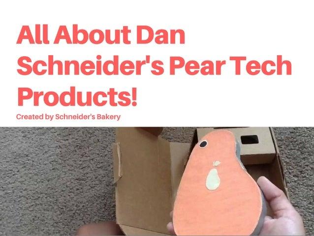 Dan Schneider: All About Dan Schneider's Pear Tech Products