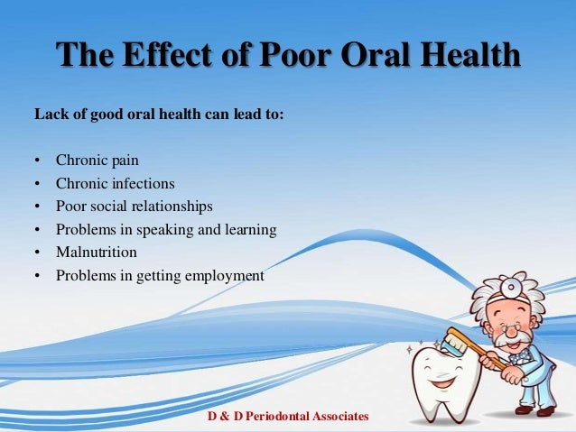 cause effect of dental hygiene As long as the causes of gum disease are but researchers have been unable to establish a cause and effect and dental implants that help improve dental hygiene.