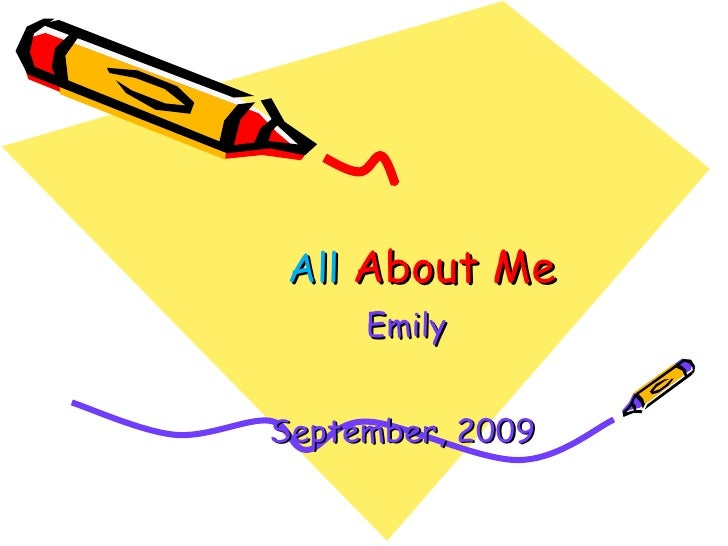 All  About Me Emily September, 2009