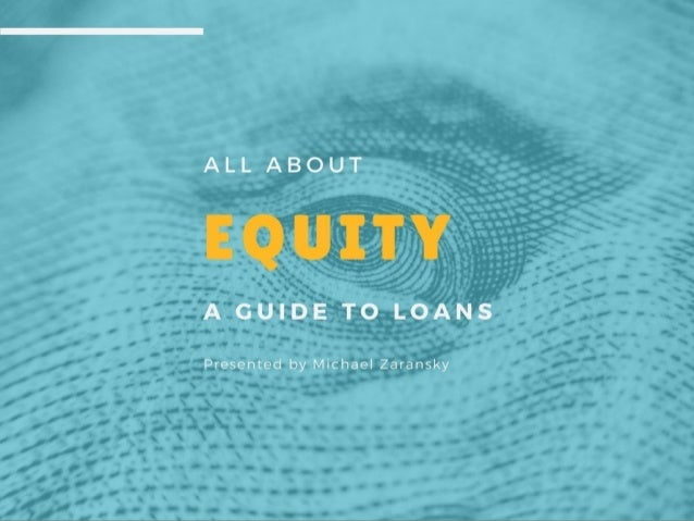 All About Equity, Part 1: A Guide to Loans