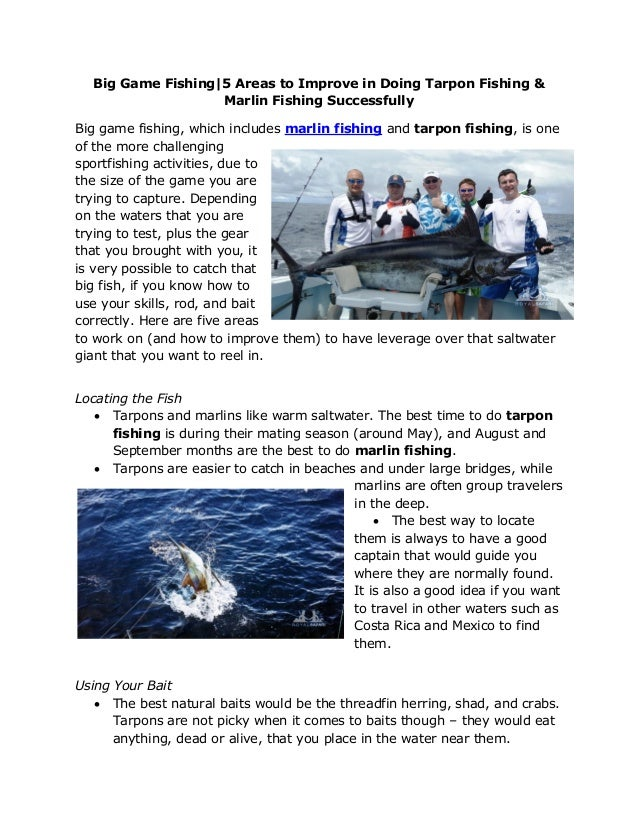 Big Game Fishing 5 Areas to Improve in Doing Tarpon Fishing & Marlin Fishing Successfully Big game fishing, which includes...