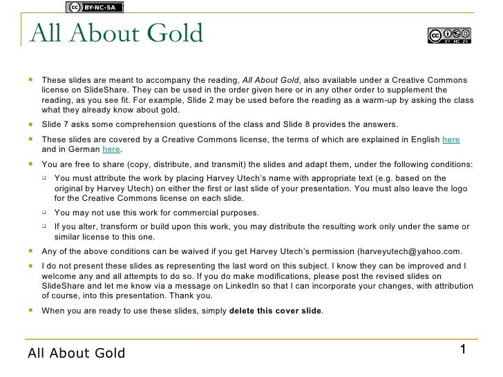 Licensed under    All About Gold    These slides are meant to accompany the reading, All About Gold, also available under...