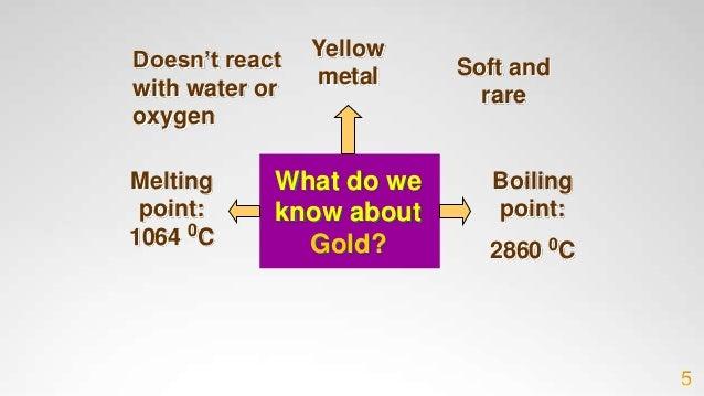 Information on Gold • Atomic name:Au • Atomic Number:79 • Atomic Weight:196.966569 • Melting point:1337 K (2856 C or 5173 ...