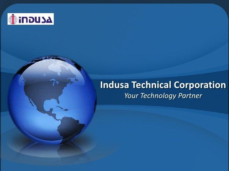 Indusa Technical Corporation<br />Your Technology Partner<br />