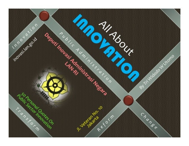 All About Innovation, 50 Personal Quotes on Public Sector Innovation