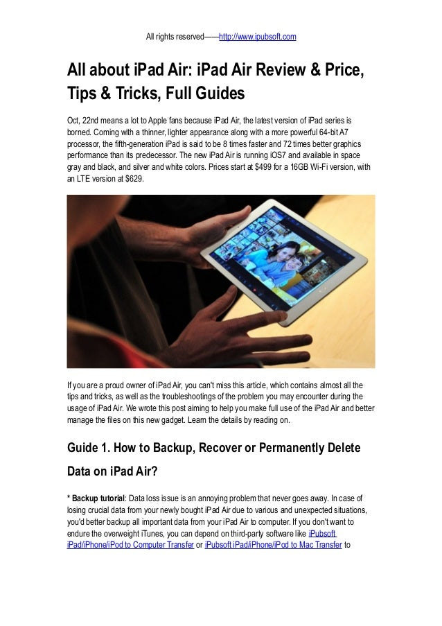 All rights reserved——http://www.ipubsoft.com  All about iPad Air: iPad Air Review & Price, Tips & Tricks, Full Guides Oct,...