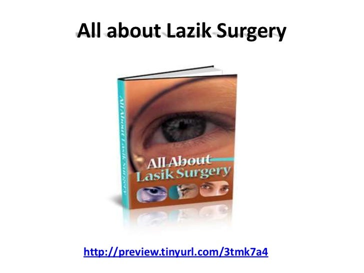 All about Lazik Surgeryhttp://preview.tinyurl.com/3tmk7a4