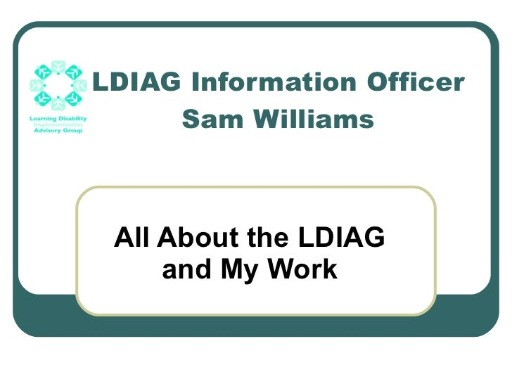 LDIAG Information Officer Sam Williams All About the LDIAG and My Work