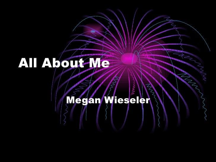 All About Me Megan Wieseler