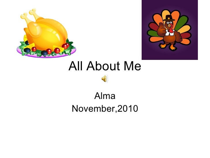 All About Me Alma November,2010