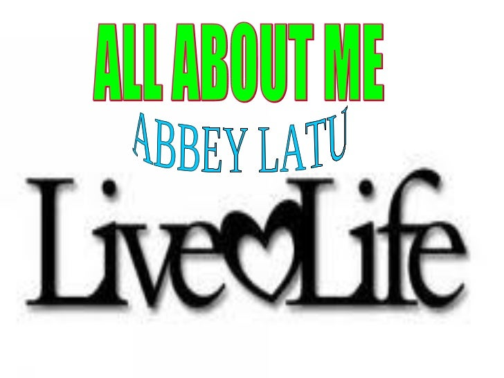 ALL ABOUT ME  ABBEY LATU
