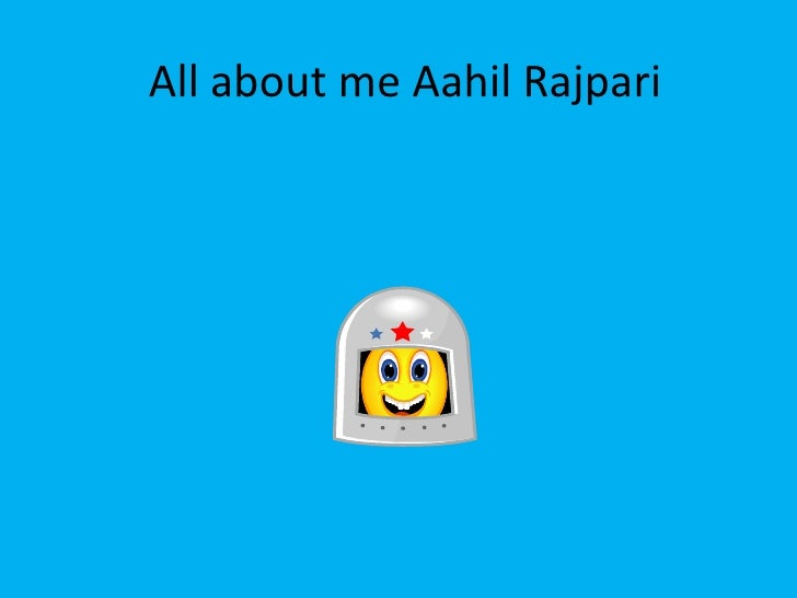 All about me Aahil Rajpari