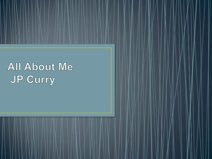 All About Me JP Curry<br />