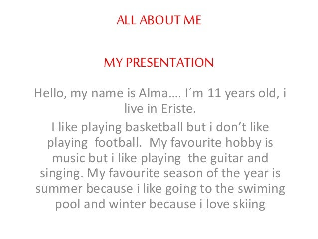 All about me my presentation  By Alma
