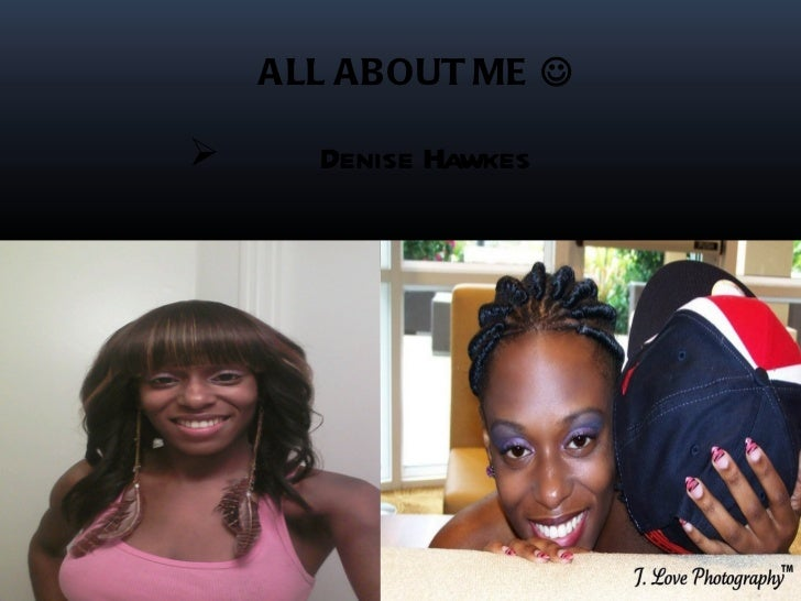 ALL ABOUT ME      Denise Hawkes