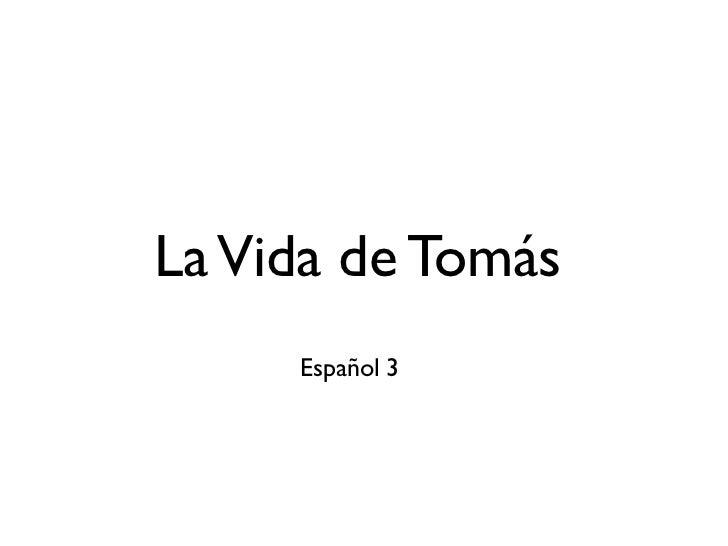 La Vida de Tomás     Español 3