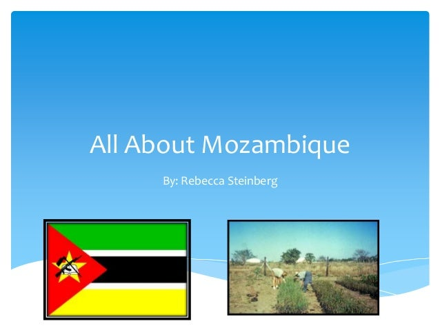 All About Mozambique     By: Rebecca Steinberg