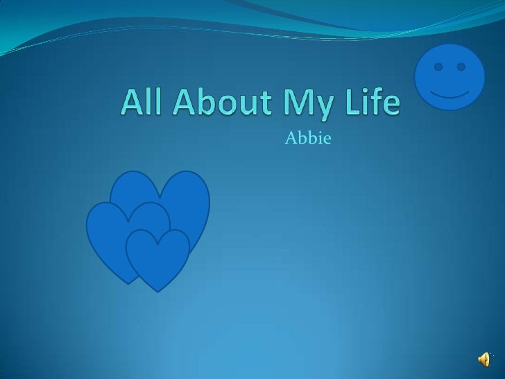 All About My Life<br />Abbie<br />