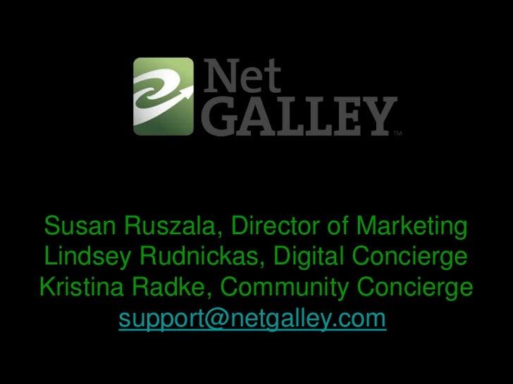 Susan Ruszala, Director of Marketing<br />Lindsey Rudnickas, Digital Concierge<br />Kristina Radke, Community Concierge<br...