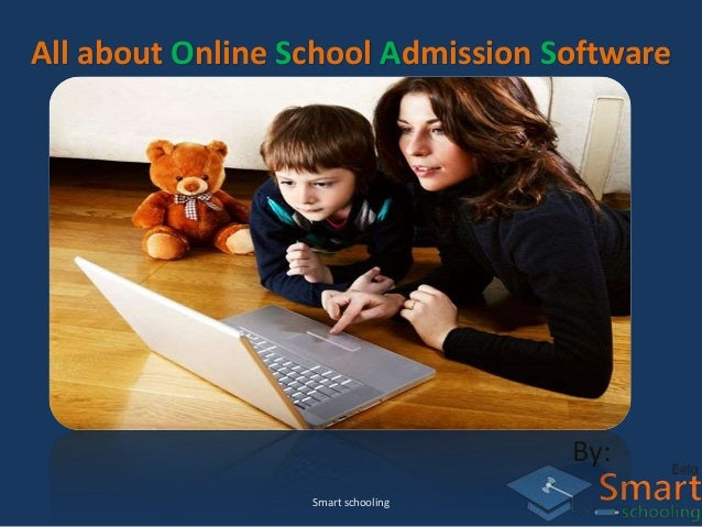 All about Online School Admission Software By: Smart schooling